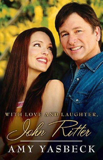 """With Love and Laughter, John Ritter"" by Amy Yasbeck"