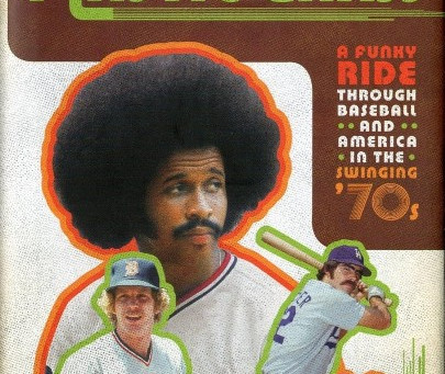 Dan Epstein – The Hairs and the Squares! Baseball in the 1970s