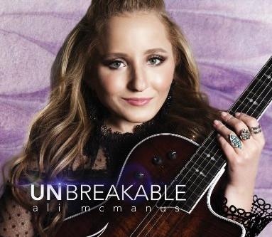 Ali McManus – Unbreakable (A PopEntertainment.com Music Review)