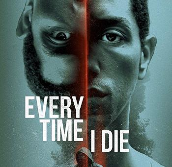 Every Time I Die (A PopEntertainment.com Movie Review)
