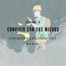 PRESENTACIÓN DE CLASE 2: Características del miedo