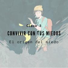 PRESENTACIÓN DE CLASE 3: El origen del miedo