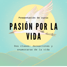 """PRESENTACIÓN DE CURSO :""""PASIÓN POR LA VIDA""""."""
