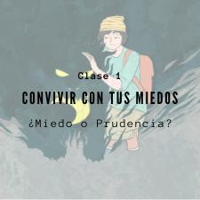 PRESENTACIÓN DE CLASE 1: ¿Miedo o Prudencia?