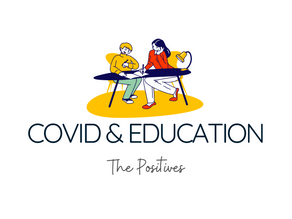 How Our Response To COVID Is Affecting Education: The Positives