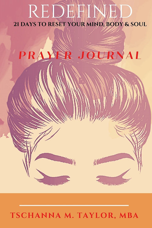 Redefined: 21 Day To Reset Your Mind, Heart & Soul COMPANION Prayer Journal
