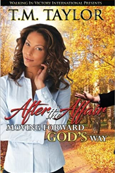 After the Affair: Moving Forward God's Way