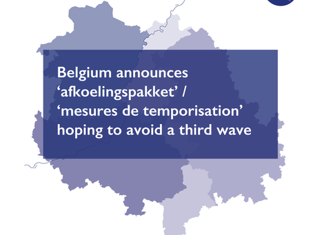Belgium announces 'afkoelingspakket' / 'mesures de temporisation' hoping to avoid a third wave