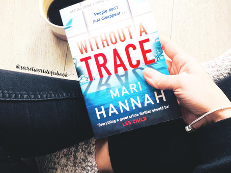 - Without A Trace by Mari Hannah -