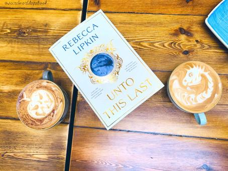 Unto This Last: A Novel by Rebecca Lipkin