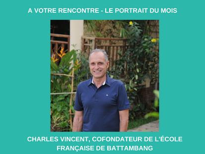 Le portrait du mois : Charles Vincent - cofondateur de l'école française de Battambang