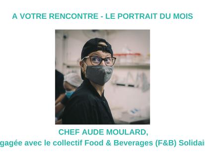 Portrait de mai 2021 - Aude Moulard - la main à la pâte – quand la solidarité prend tout son sens.