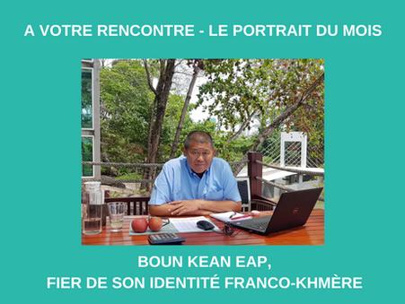 Le portrait du mois d'avril 2021 - Boun Kean EAP, fier de son identité franco-khmère