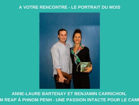 Portrait de février 2021 : Anne-Laure Bartenay et Benjamin Carrichon, de Siem Reap à Phnom Penh.