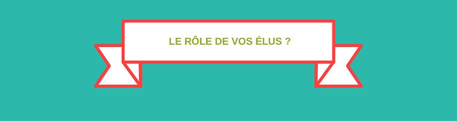 LE_Rôle_de_vos_élus.png