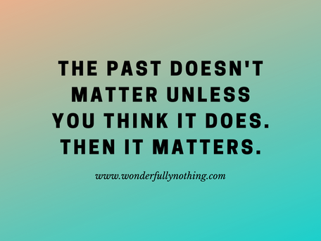 The Past Doesn't Matter