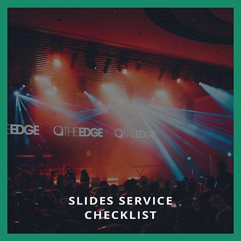 Slides Service Checklist