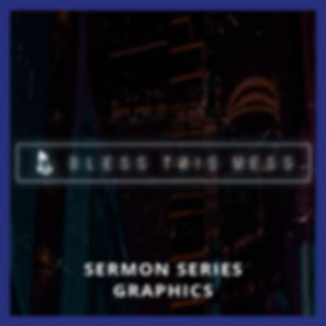 Bless This Mess  Sermon Series Graphics
