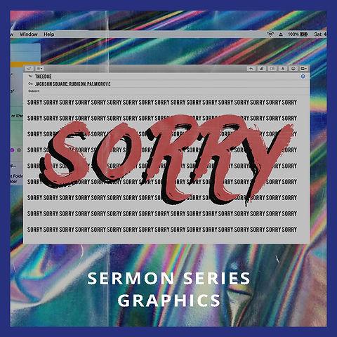 Sorry  Sermon Series Graphics