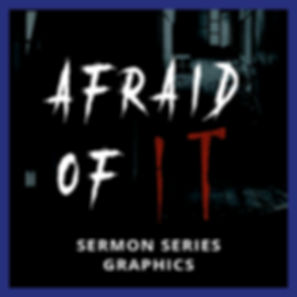 Afraid Of It  Sermon Series Graphics