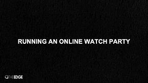 Running An Online Watch Party