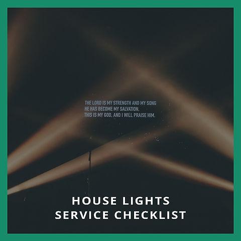House Lights Service Checklist
