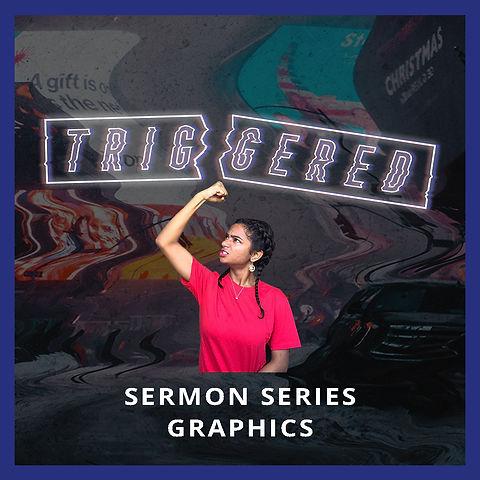 Triggered  Sermon Series Graphics