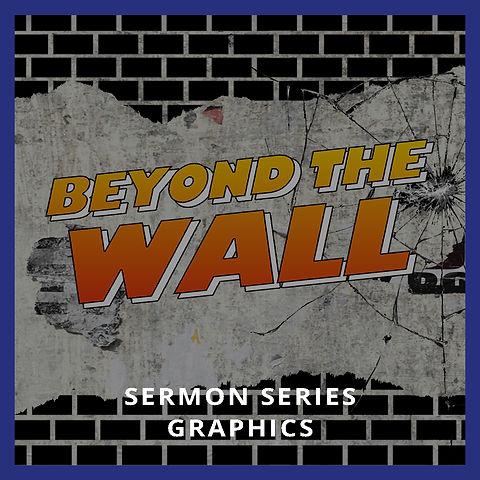Beyond The Wall  Sermon Series Graphics