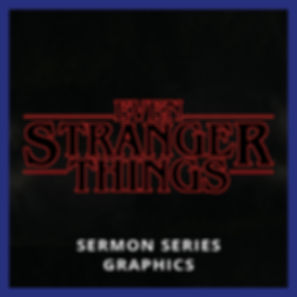Even Stranger Things  Sermon Series Graphics