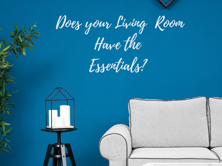 Thursdays Task: Let's take the time today to check if your Living Room has the Essentials.