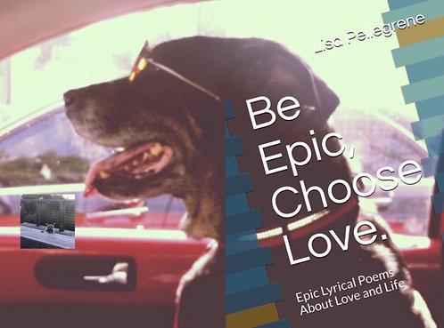 "Paperback ""Be Epic, Choose Love"""