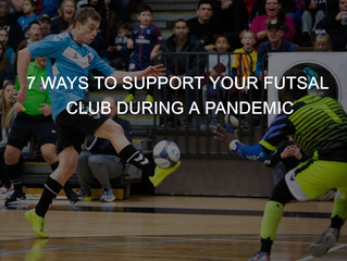 7 Ways to Show Support for Your City's Futsal Club During COVID-19