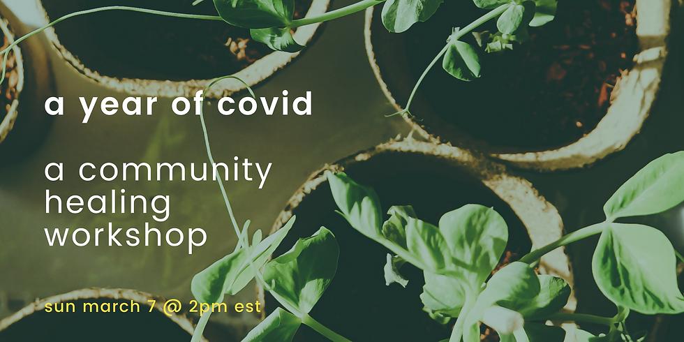A year of COVID: a community healing workshop
