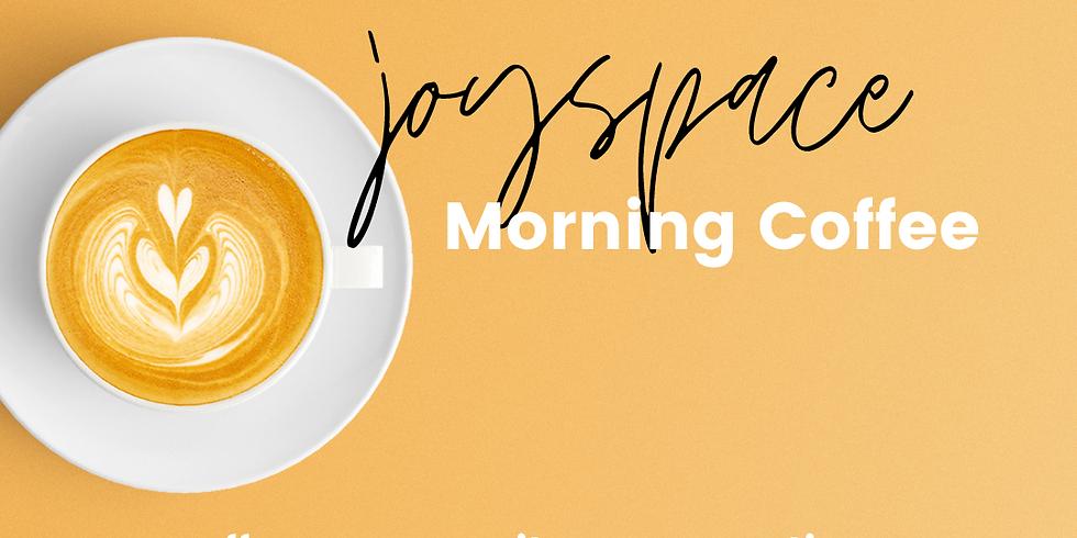 JoySpace: Morning Coffee