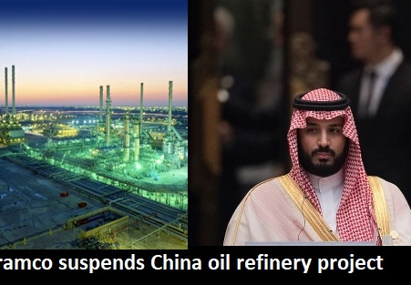 Aramco suspends China oil refinery project