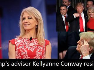 Trump's advisor Kellyanne Conway resigns