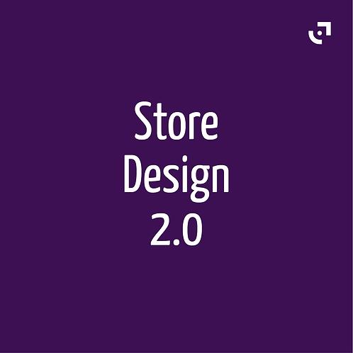 Store Design 2.0
