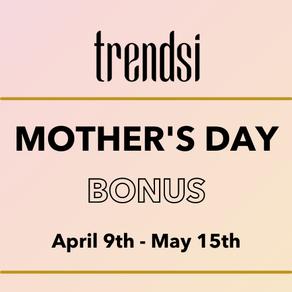 Mother's Day Bonus