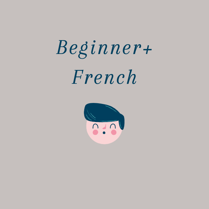 Beginner+ French