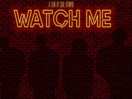 """WATCH ME"" Trailer Coming Soon"