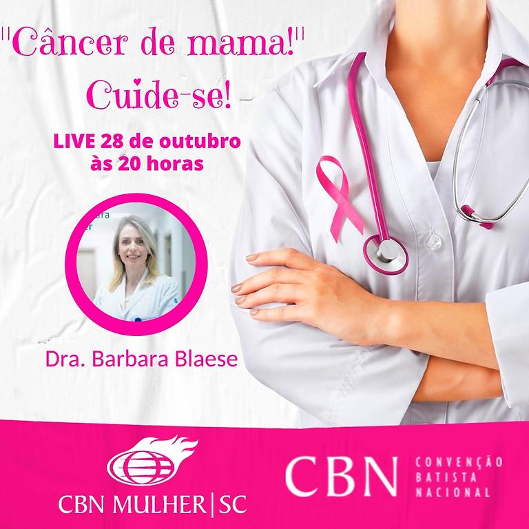"""""""Câncer de mama!"""" Cuide-se!"""