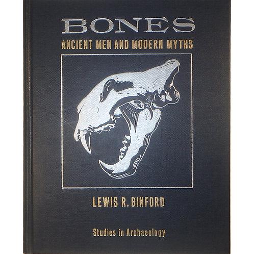 Book- Bones Ancient Men and Modern Myths by Lewis R. Binford