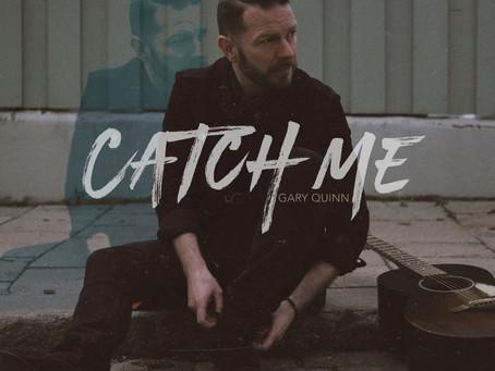 Single Review : Gary Quinn  - 'Catch Me'