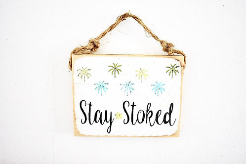"""Stay Stoked"" Handmade Wall Decor"