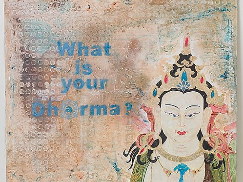 WHAT IS YOUR DHARMA?