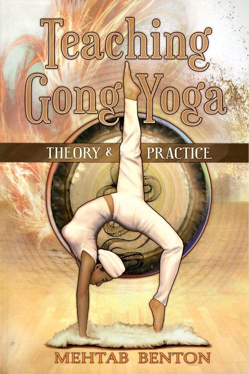Teaching Gong Yoga bok av Mehtab Benton