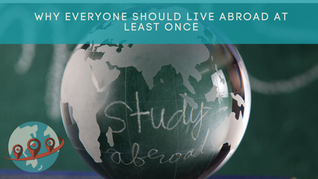 Reasons why you should live abroad at least once