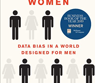 Book Review: Invisible Women: Data Bias in a World Designed for Men, by Caroline Criado Perez