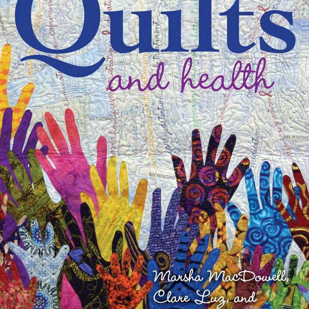 Marsha MacDowell & Beth Donaldson, Co-authors of Quilts and Health