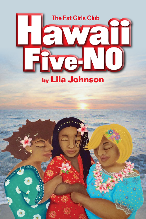 The Fat Girls Club: Hawaii Five-NO - Autographed